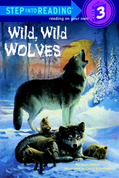 Wild, Wild Wolves Step Into Reading Lvl 3