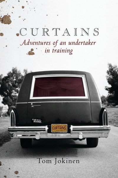 Curtains: Adventures of an undertaker in training
