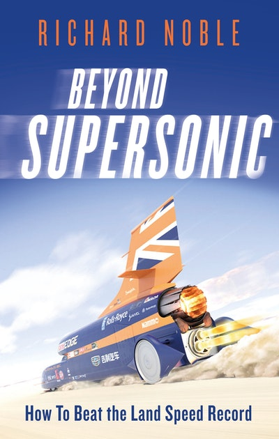 Beyond Supersonic: Bloodhound and the Race for the Land Speed Record