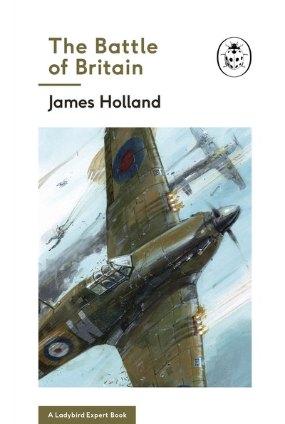 The Battle Of Britain (A Ladybird Expert Book)