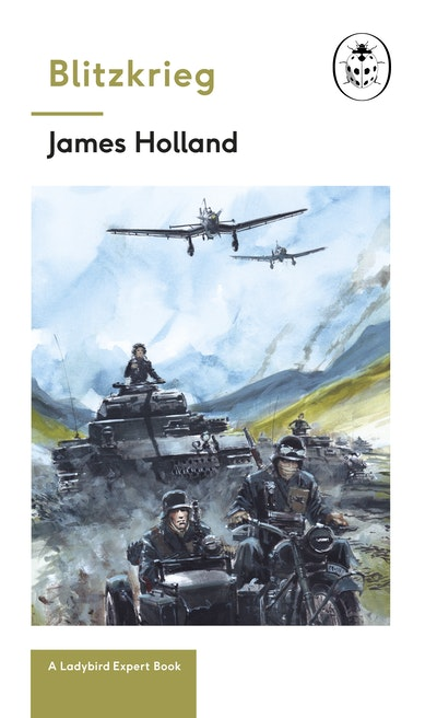 Blitzkrieg: Book 1 of the Ladybird Expert History of the Second World War