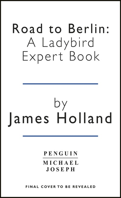 Road to Berlin: A Ladybird Expert Book