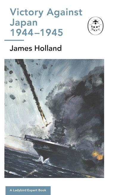 Victory Against Japan: A Ladybird Expert Book