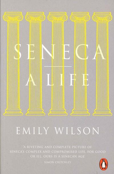 Seneca: A Life