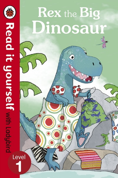 Rex the Big Dinosaur - Read it Yourself with Ladybird Level 1