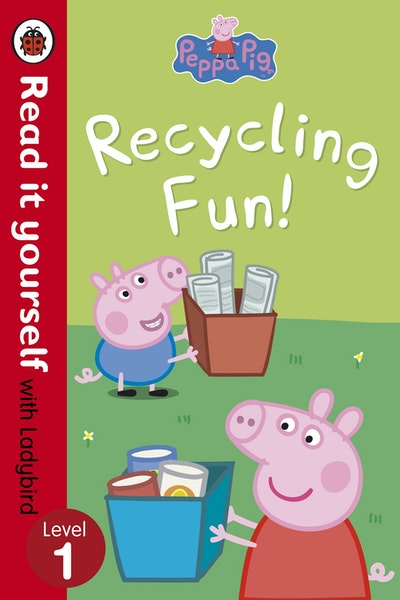 Peppa Pig: Recycling Fun - Read it Yourself with Ladybird Level 1