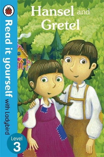 Read it Yourself with Ladybird: Level 3: Hansel and Gretel