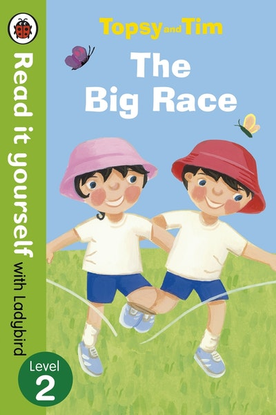 Topsy and Tim: The Big Race - Read it yourself with Ladybird