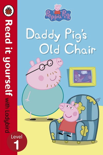 Peppa Pig: Daddy Pig's Old - Read it Yourself with Ladybird: Level 1