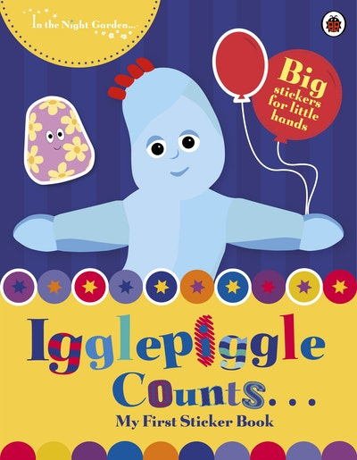 In the Night Garden: Igglepiggle Counts: My First Sticker Book