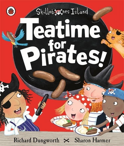 Teatime for Pirates!: A Ladybird Skullabones Island picture book