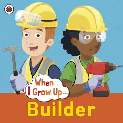 Ladybird When I Grow Up: Builder
