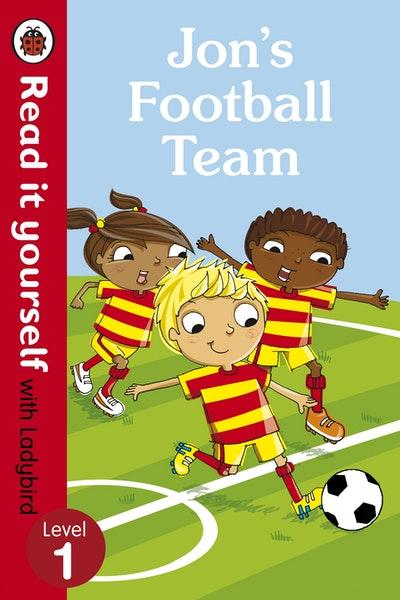 Jon's Football Team - Read it Yourself with Ladybird Level 1