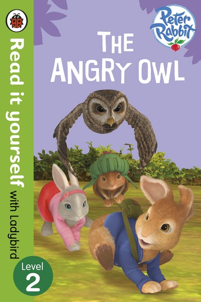 Peter Rabbit: The Angry Owl - Read it Yourself with Ladybird Level 2