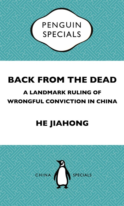 Back from the Dead: A Landmark Ruling of Wrongful Conviction in China Penguin Specials