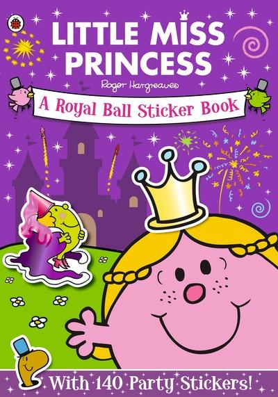 Mr Men and Little Miss: Little Miss Princess: A Royal Ball: Sticker Book
