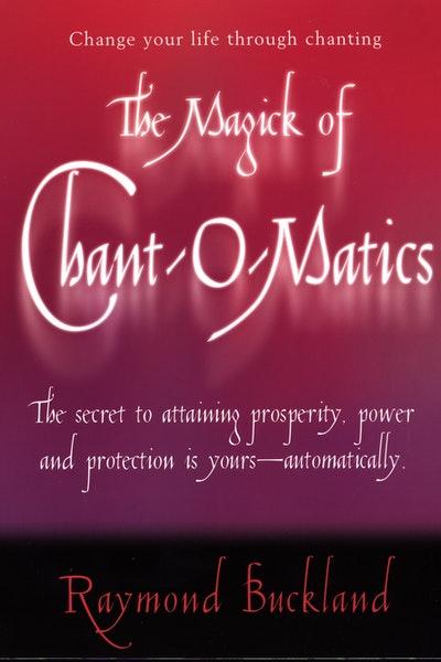 The Magick of Chant-O-Matics