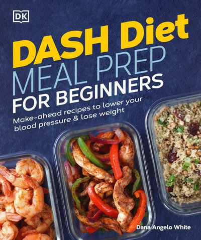 Dash Diet Meal Prep for Beginners