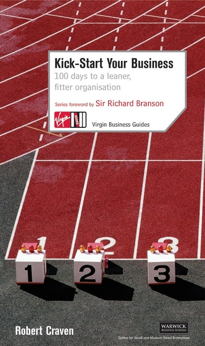 Kick-Start Your Business: 100 Days to a Leaner, Fitter Organisation