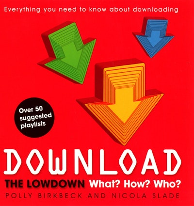 Download: What? How? Who?