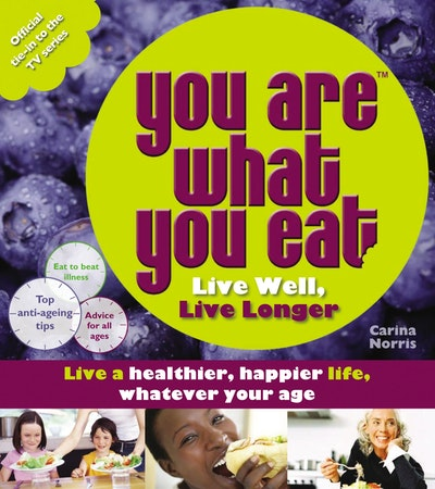 You Are What You Eat: Live Well, Live Longer