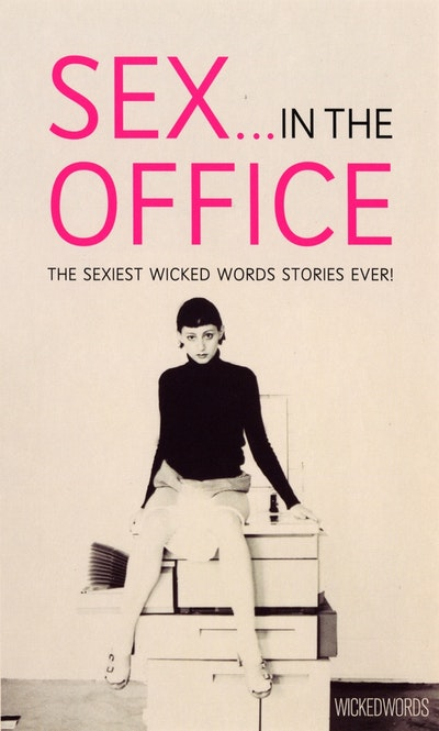 Wicked Words: Sex In The Office