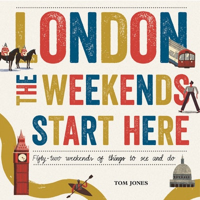 London, The Weekends Start Here