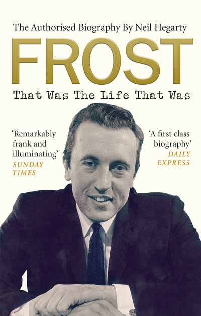Frost: That Was The Life That Was