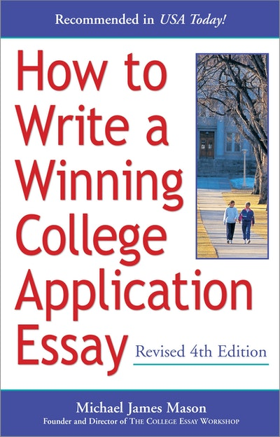 How To Write A Winning College Application Essay, Revised 4th Edi
