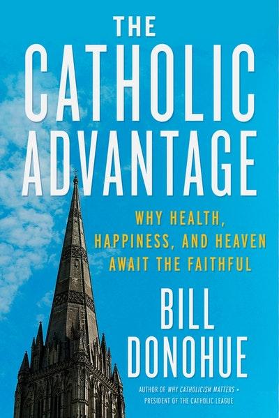 The Catholic Advantage