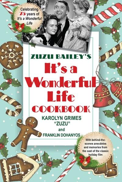 "Zuzu Bailey's ""It's a Wonderful Life"" Cookbook"