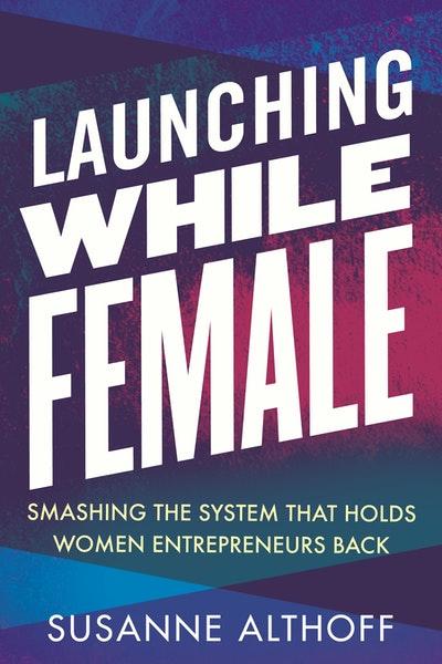 Launching While Female