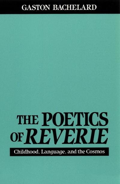 The Poetics Of Reverie