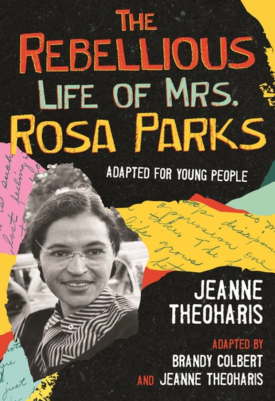 The Rebellious Life of Mrs. Rosa Parks (Young Readers Edition)