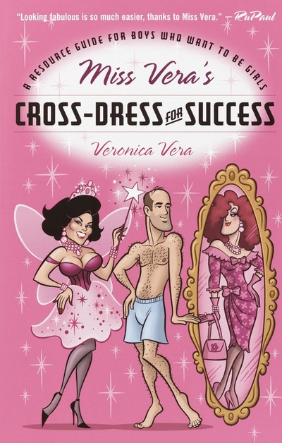 Miss Vera's Resource Guide For Boys Who Want To Be Girls