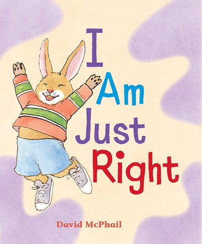 I Am Just Right