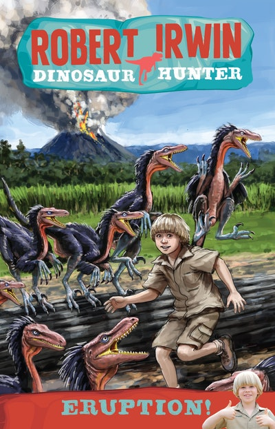 Robert Irwin Dinosaur Hunter 8: Eruption!