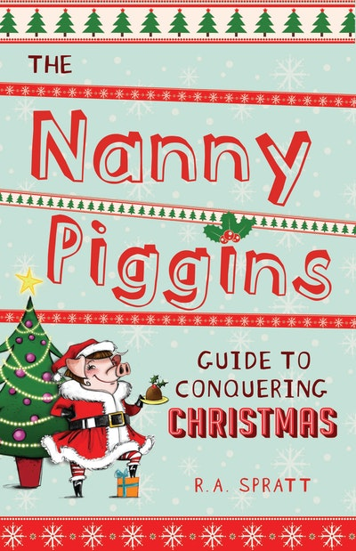 The Nanny Piggins Guide to Conquering Christmas