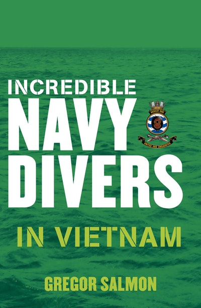 Incredible Navy Divers: In Vietnam