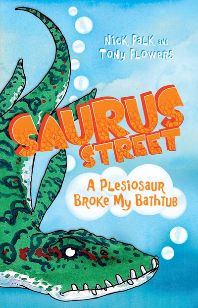 Saurus Street 5: A Plesiosaur Broke My Bathtub