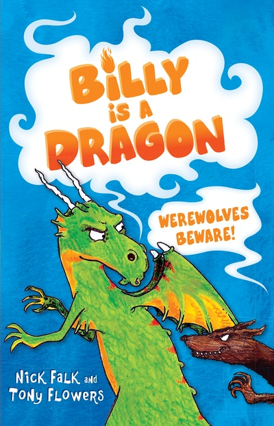 Billy is a Dragon 2: Werewolves Beware!