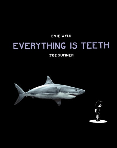 Everything is Teeth