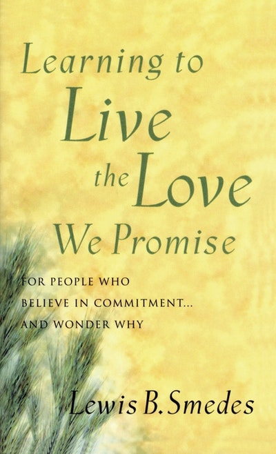 Learning To Live The Love We Promise