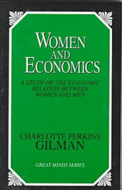 "the treatment of women by society in women and economics by charlotte perkins gilman The yellow wallpaper charlotte perkins gilman ""the yellow wallpaper"" is an exaggerated account of charlotte perkins gilman's personal experiences in 1887, shortly after the birth of her daughter, gilman began."