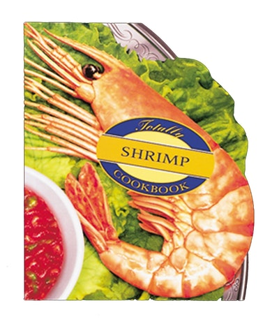 More Totally Cookbooks Shrimp