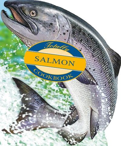 More Totally Cookbooks Salmon
