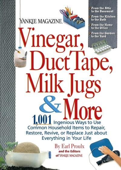 Vinegar, Duct Tape, Milk Jugs & More