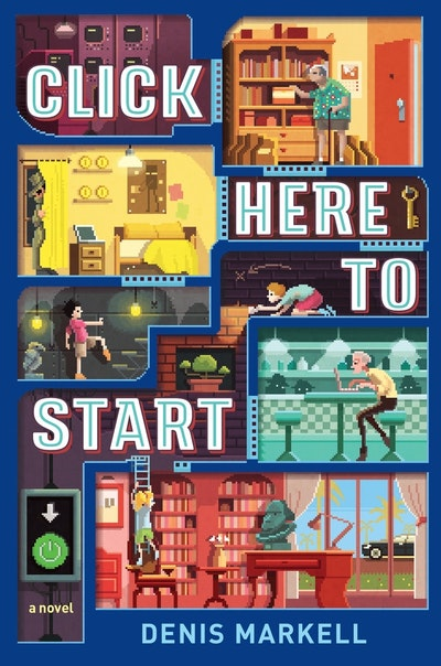 Click Here To Start (A Novel)