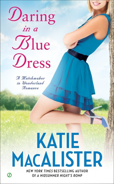 Daring in a Blue Dress: A Matchmaker In Wonderland Romance