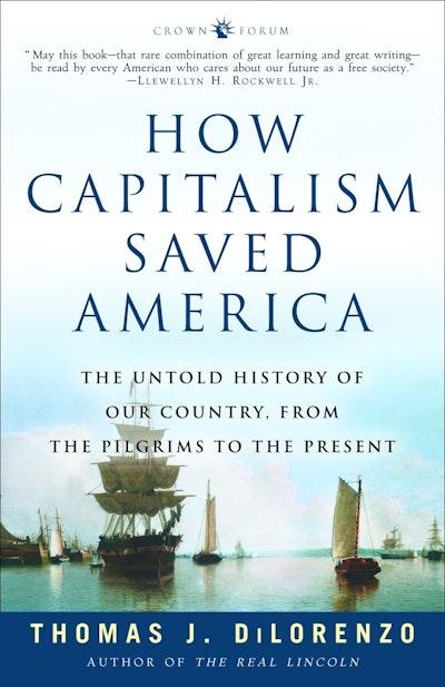 How Capitalism Saved America